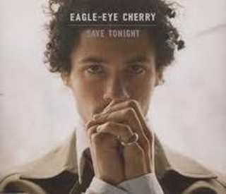 View more music videos of eagle eye cherry